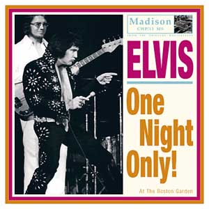For Elvis CD Collectors • Who knows anything about the Boston Garden
